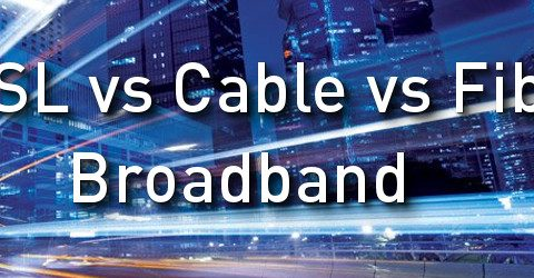 ADSL vs Cable vs Fibre? What's the best for home broadband?