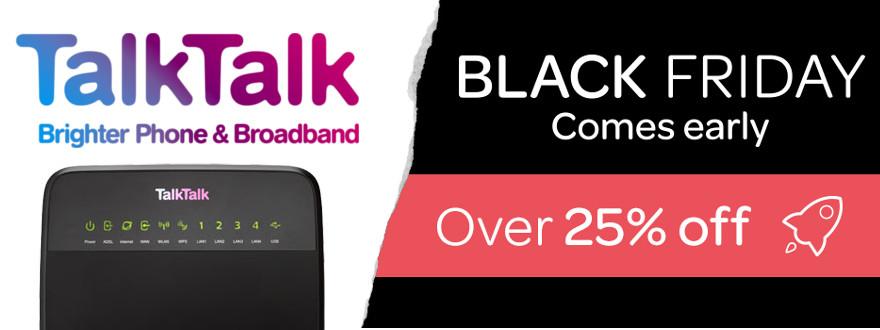 Early Black Friday broadband deals: TalkTalk 25% off