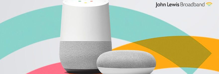 Two days only: Free Google Home with John Lewis Broadband
